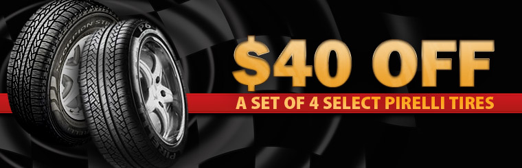 Take $40 off a set of four select Pirelli tires! Click here to print a coupon.