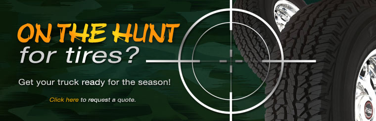 On the hunt for tires? Get your truck ready for the season! Click here to request a quote.
