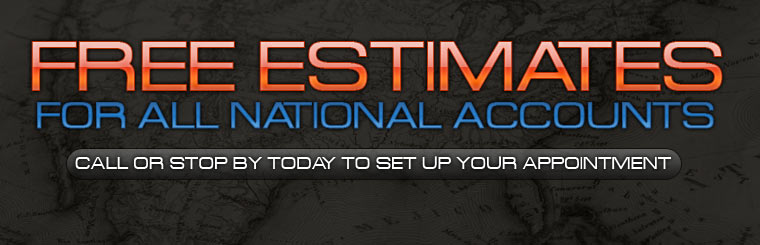 We offer free estimates for all national accounts! Call or stop by to set up your appointment!
