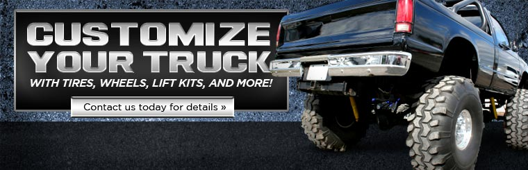 Click here to contact us about customizing your truck tires, wheels, lift kits, and more.