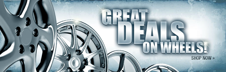 We have great deals on wheels! Click here to shop now.