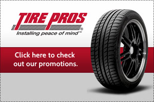 Tire Pros | Installing peace of mind. Click here to check out our promotions.
