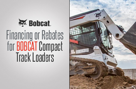 Financing or Rebates for Compact Track Loaders