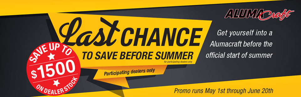 Alumacraft: Last Chance To Save Before Summer