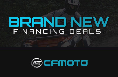 Brand New CFMOTO Financing Deals!