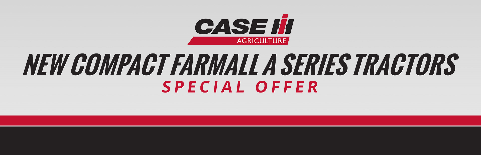 Case IH: New Compact Farmall A Series Special Offer