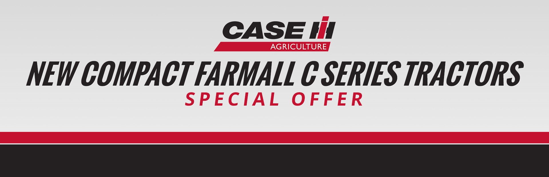 Case IH: New Compact Farmall C Series Special Offer
