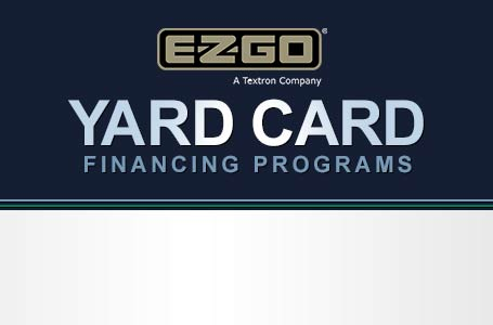 E-Z-GO – Yard Card Financing Programs