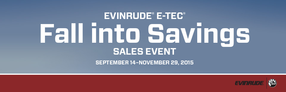 Evinrude® E-TEC® Fall into Savings Sales Event
