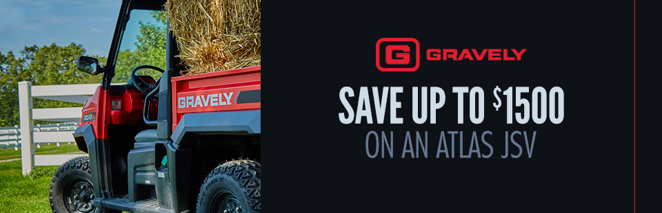 Gravely: Save Up To $1500 On An ATLAS JSV
