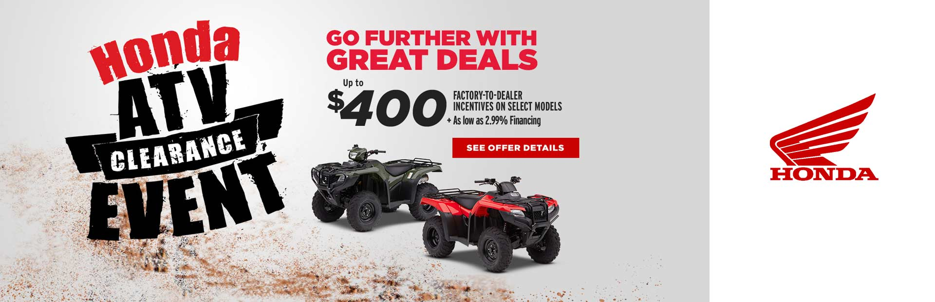 Honda: Honda ATV Clearance Event - Up to $400 Incentives