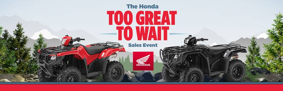 Too Great To Wait Sales Event