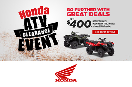 Honda ATV Clearance Event - Up to $400 Incentives