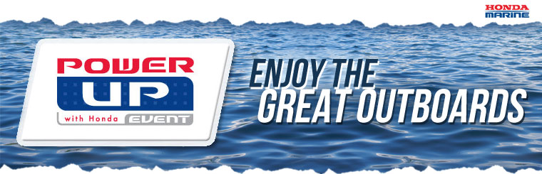Honda Outboard Power Up Event - Saving On All Honda Marine Outboards