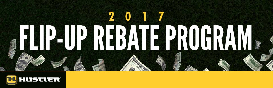 Hustler Turf Equipment: 2017 Flip-Up Rebate Program