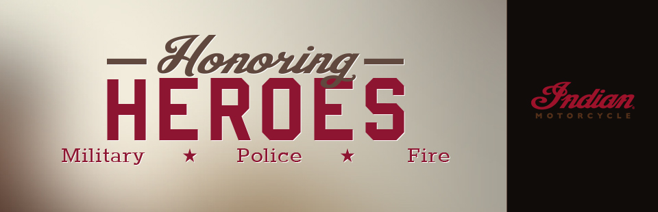 Indian Motorcycle: Honoring Heroes
