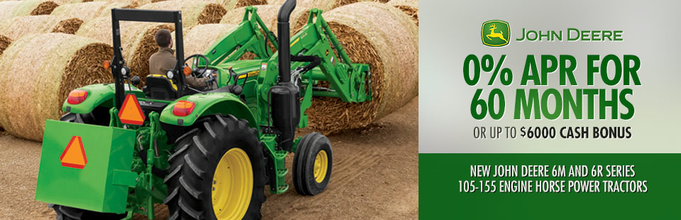 John Deere: 0% APR for 60 Months OR up to $6000 Cash (6M & 6R)