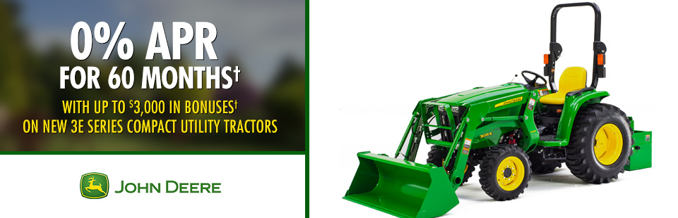 John Deere: 0% APR for 60 Months† WITH up to $3,000 in bonuses