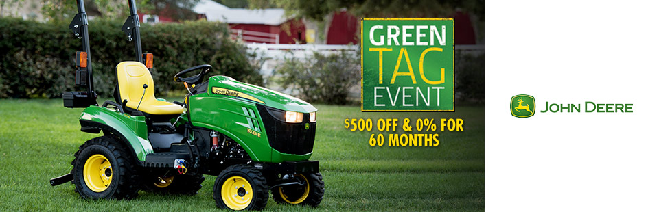 John Deere: Green Tag Event $500 Off And 0% For 60 Months