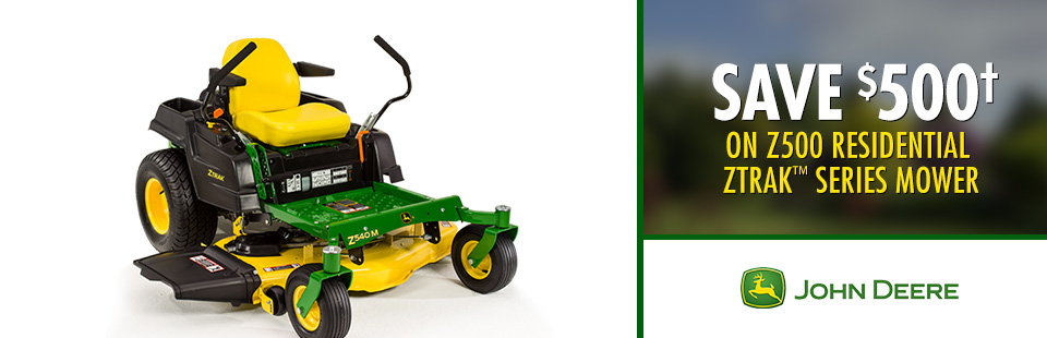 John Deere: Save $500† on Z500 Residential ZTrak™ Series Mower