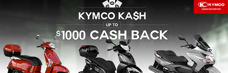 KYMCO KA$H - Up to $1,000 Cash Back