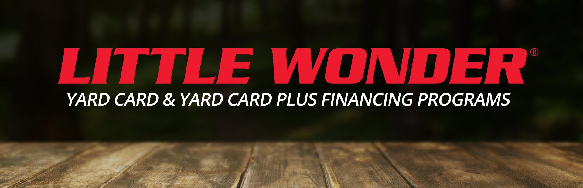 Little Wonder: Yard Card And Yard Card Plus Financing Programs