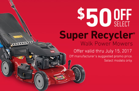 $50 Off Select Super Recycler Walk Power Mowers