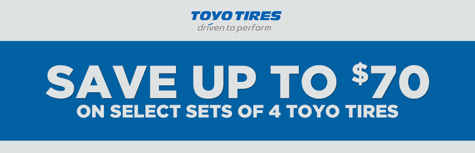 Save up to $70 on select sets of 4 Toyo Tires