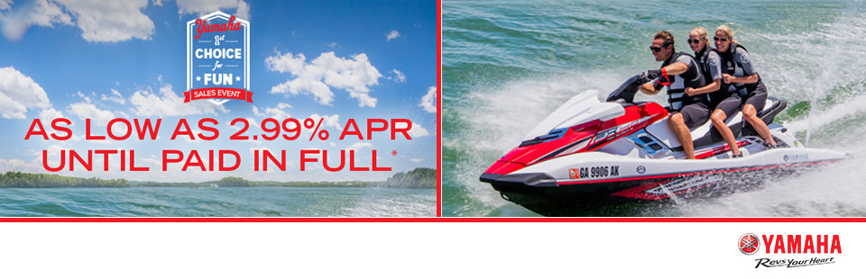 Yamaha: As Low As 2.99% APR Until Paid In Full*