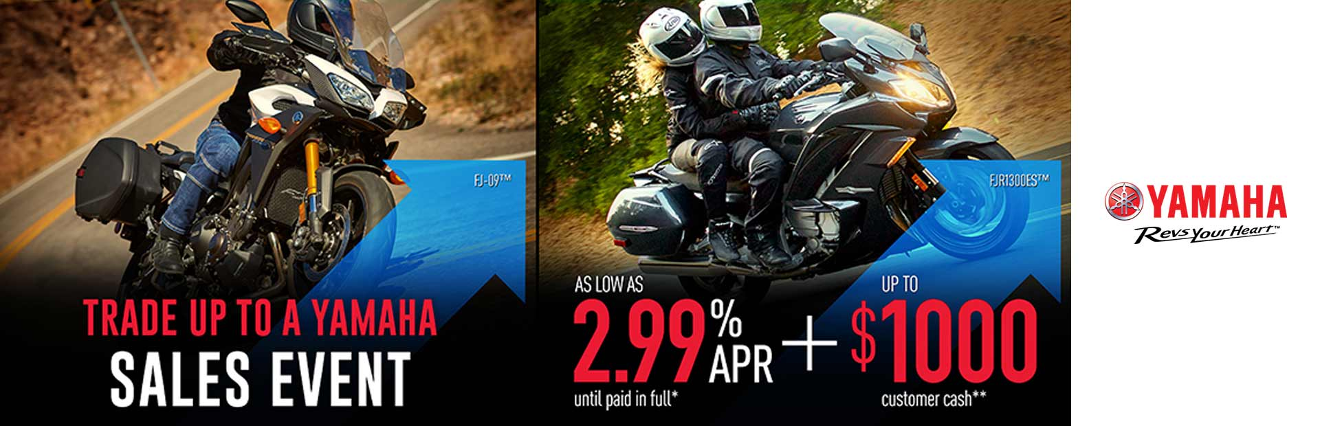Yamaha: As Low As 2.99% APR + Up To $1000 Customer Cash**
