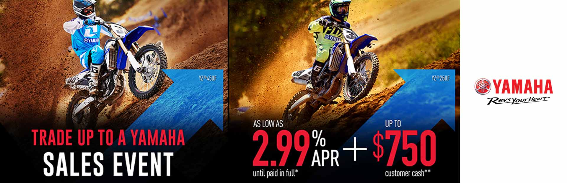 Yamaha: As Low As 2.99% APR + Up To $750 Customer Cash**