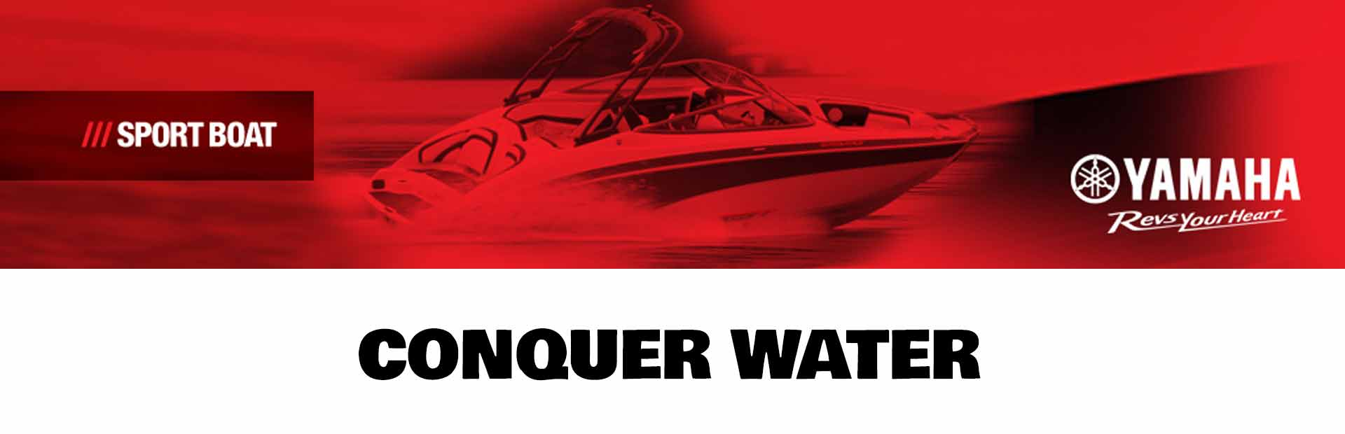 Yamaha: Conquer Water (Sportboat)