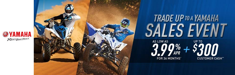 Trade Up to a Yamaha - Sport ATVs
