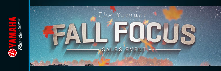 The Yamaha Fall Focus Sales Event