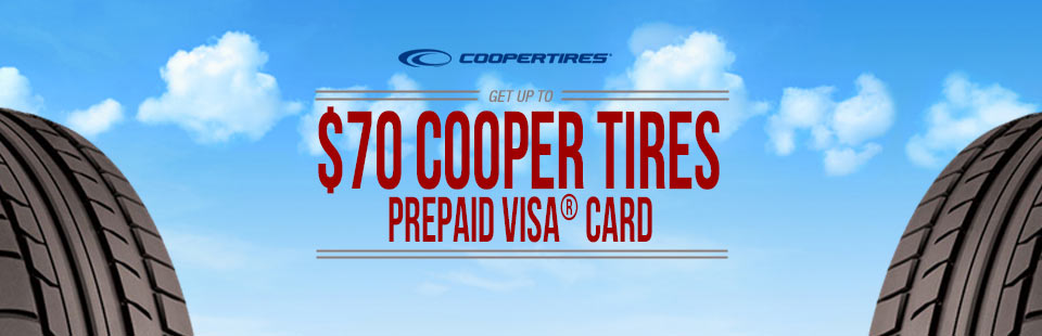 Get up to a $70 Cooper Tires Visa Prepaid Card