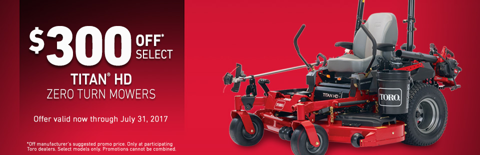Toro: $300 Off* Select Titan® HD Zero Turn Mowers