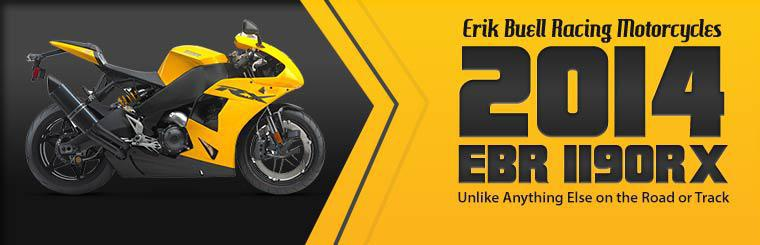 Erik Buell Racing Motorcycles: Unlike anything else on the road or track. Click here to view the 2014 EBR 1190RX.
