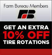 Farm Bureau Members get an extra 10% off tire rotations.