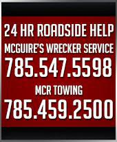 For 24-hour roadside help, call McGuire's Wrecker Service! 785-547-5598. MCR Towing 785-459-2500