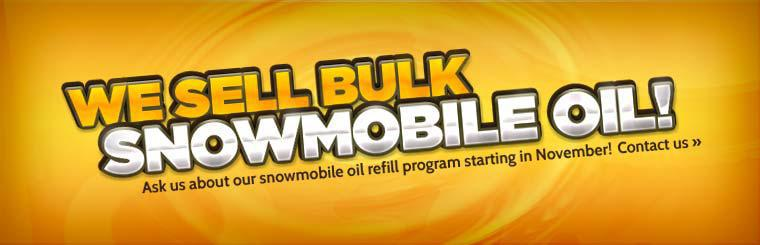 We sell bulk snowmobile oil, ask us about our snowmobile oil refill program starting in November! Click here to contact us.