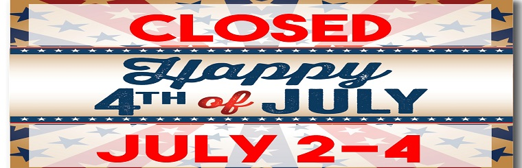 Closed July 2nd - 4th