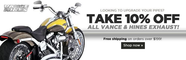 Take 10% off all Vance & Hines exhaust, plus get free shipping on orders over $199!
