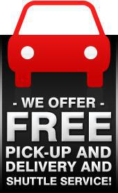 We offer free pick-up and delivery and shuttle service!