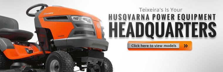 Teixeira's is your Husqvarna power equipment headquarters. Click here to view the models.