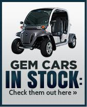 GEM Cars in Stock: Check them out here »