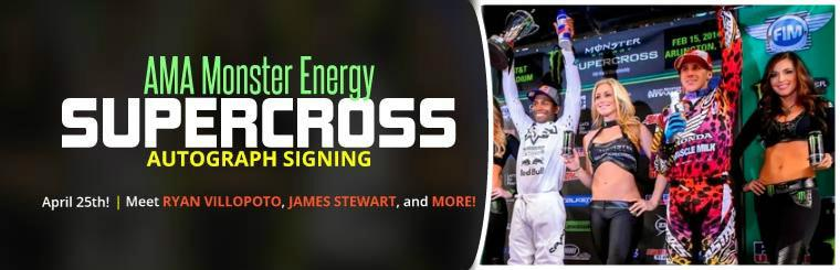 AMA Monster Energy Supercross Autograph Signing: April 25th. Meet Ryan Villopoto, James Stewart, and more!
