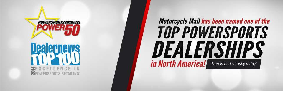 Motorcycle Mall has been named one of the top powersports dealerships in North America! Click here to learn more about us.
