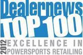 2012 Dealernews Top 100 Excellence in Powersports Retailing