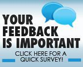 Your feedback is important. Click here for a quick survey!