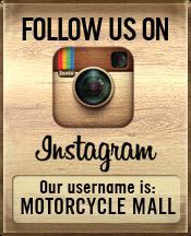 Follow us on Instagram. Our username is Motorcycle Mall.